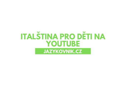 Italština na Youtube pro děti